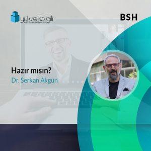 BSH'da Hazır Mısın? eğitimi (11.06.2021)